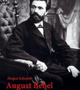 Vom Drechsler zum Spitzenpolitiker: Martin Stohler über die neue Bebel-Biographie