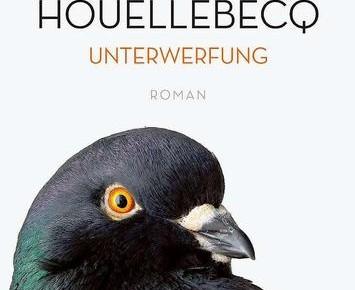 Friss Vogel, oder stirb – Michel Houellebecqs «Unterwerfung»
